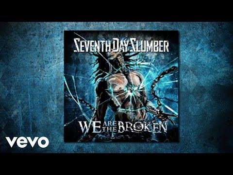 Seventh Day Slumber - We Are The Broken (Lyric Video)