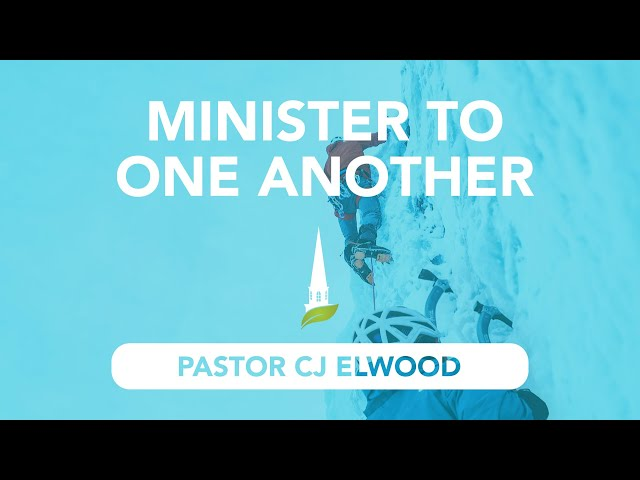 Minister to One Another