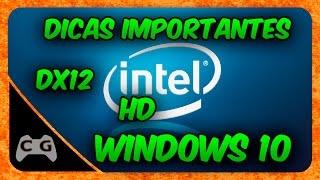 Intel HD Graphics - Dicas Importantes Sobre DirectX 12 - Windows 10 #82