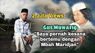 Pertemuan Gus Muwafiq Dan Mbah Maridjan di Gunung Merapi