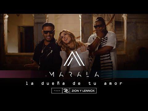 La dueña de tu amor - Marala Ft. Zion & Lennox   Video Oficial