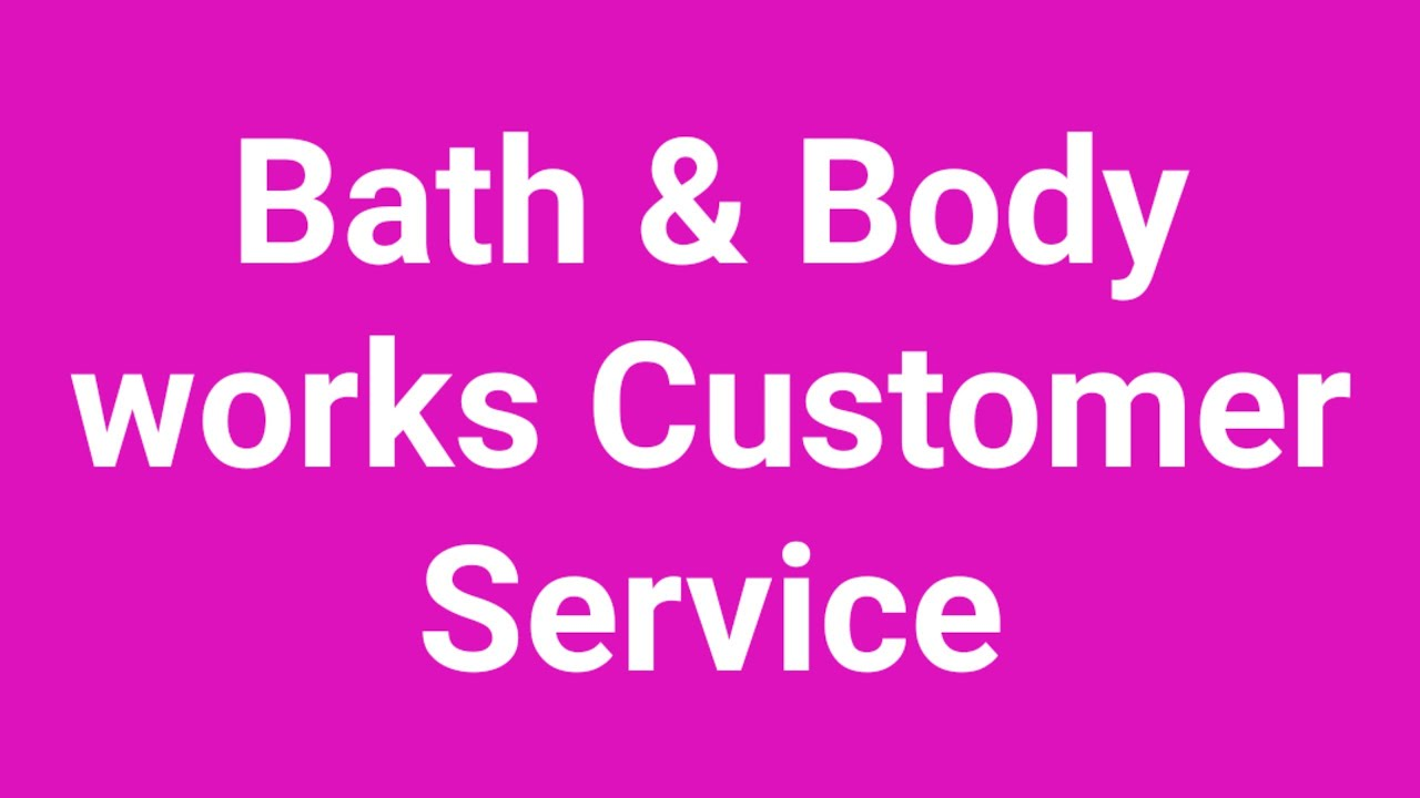 Bath And Body Works Customer Service Number Youtube