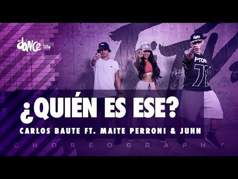 Quién es ese? - Carlos Baute ft. Maite Perroni & Juhn | FitDance Life (Coreografía) Dance Video