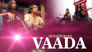 Musafir Band | Vaada | Latest Punjabi Song 2015 |  Official Full Song HD