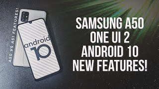 Samsung Galaxy A50 Android 10 One UI 2 New Features   A50 vs A51 One UI 2 Comparison!