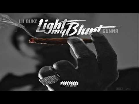 Lil Duke  Light My Blunt Feat Gunna prod  Wheezy