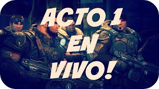 Acto 1 de la Campaña en VIVO | Gears of war : Ultimate Edition