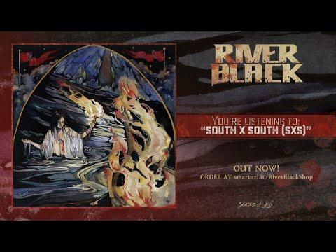 River Black - South x South