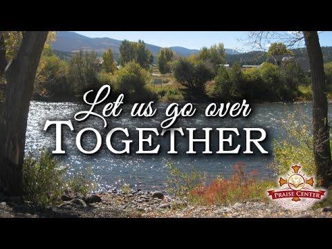 Let Us Go Over Together