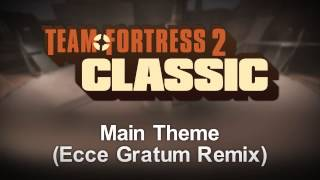 TF2: Classic - Main Theme [Ecce Gratum Remix]