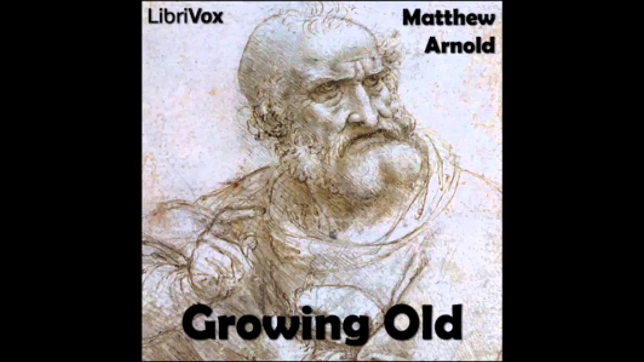 growing old by matthew arnold