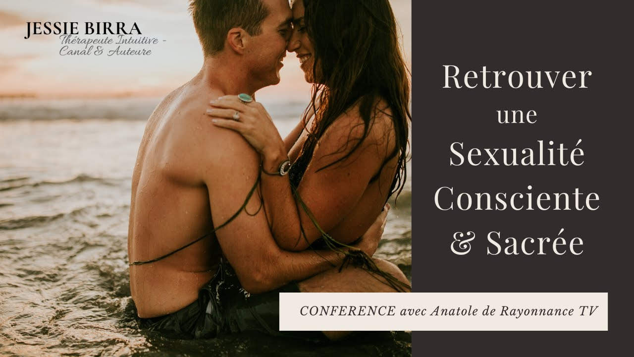 Retrouver une sexualité consciente et sacrée