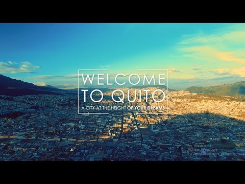 QUITO, a city at the height of your dreams (English version)