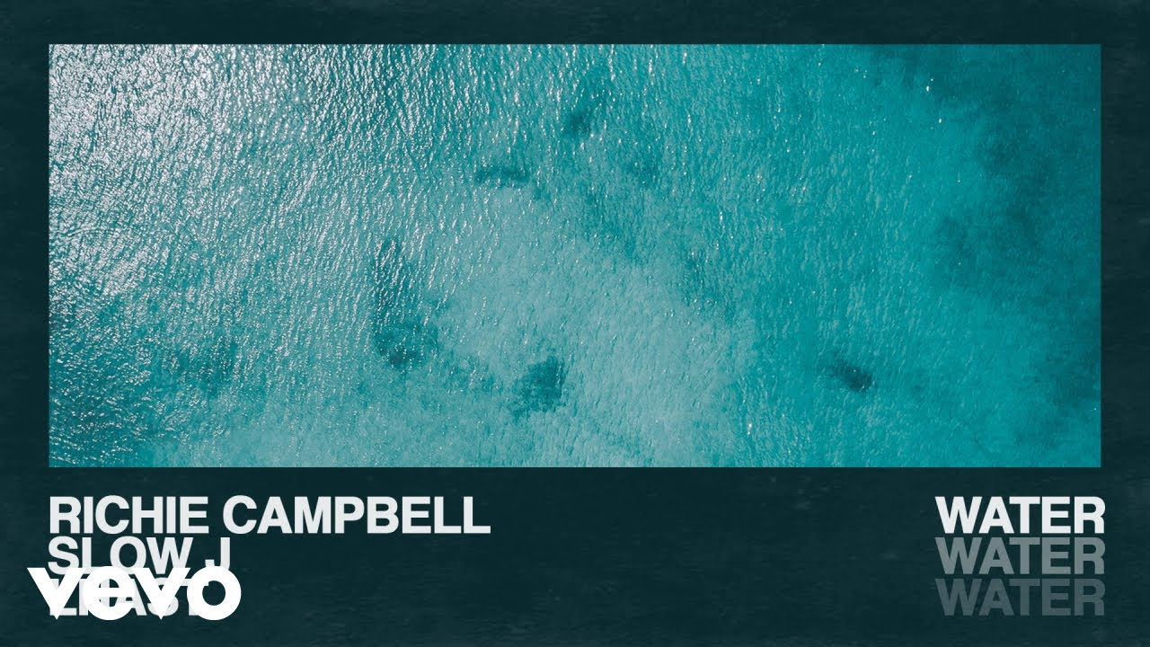 richie-campbell-water-audio-ft-slow-j-lhast-richiecampbellvevo