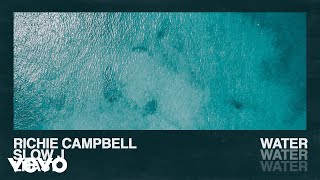 Richie Campbell - Water (Audio) ft. Slow J, Lha...