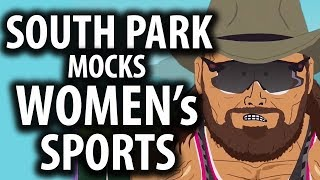 South Park Mocks Women's Sports Explained