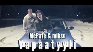 McPate & Miksu - VapaaTyyli (musiikkivideo)