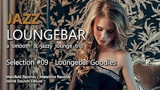 Jazz Loungebar - Selection #09 Lounge Bar Goodies, HD, 2018, Smooth Lounge Music