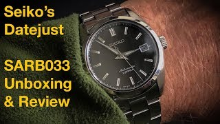 Seiko's Datejust | SARB033 Unboxing & Review