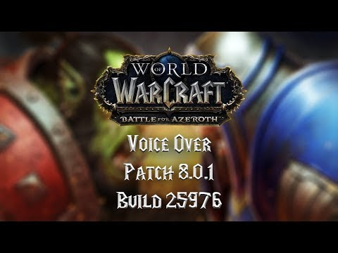 Battle for Azeroth Alpha Voice Over Patch 8.0.1 25976