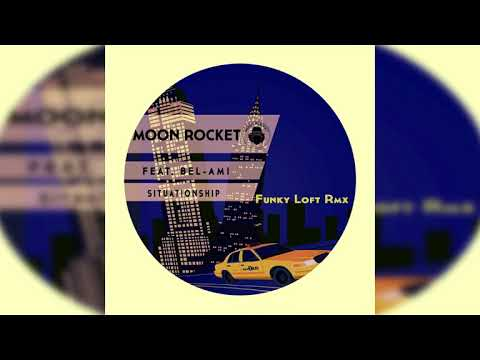 Moon Rocket feat. Bel-Ami _ Situationship (Funky Loft Rmx)