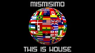 MISMISIMO  - This is House