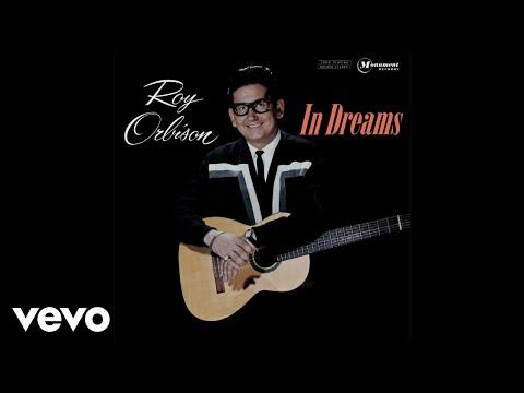 Roy Orbison - In Dreams (Audio)