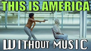 CHILDISH GAMBINO - This Is America (#WITHOUTMUSIC Parody)