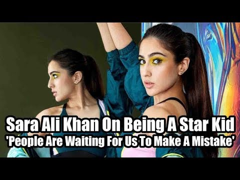 Sara Ali Khan On Being A Star Kid, 'People Are Waiting For Us To Make A Mistake' Mp3
