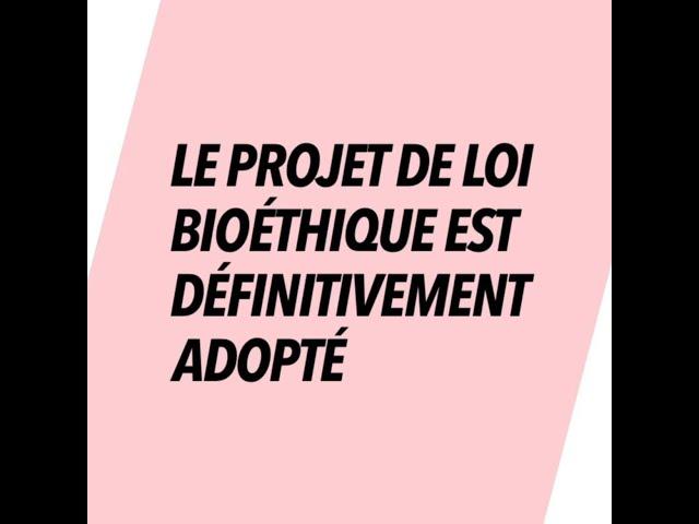 La loi bioéthique est définitivement adoptée