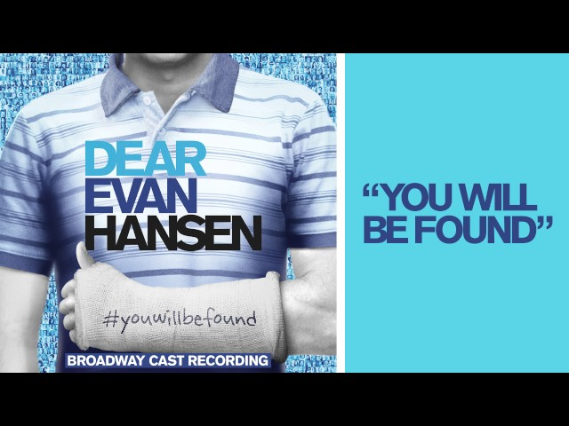 Ben Platt Kristolyn Lloyd Will Rolland Laura Dreyfuss Original Broadway Cast Of Dear Evan Hansen You Will Be Found Lyrics Genius Lyrics Watch what happened on that very special day… you will be found lyrics
