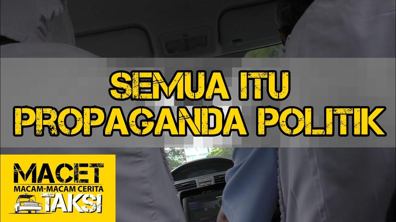 """Semua Itu Propaganda Politik"" - Macam-macam Cerita Taksi ..."