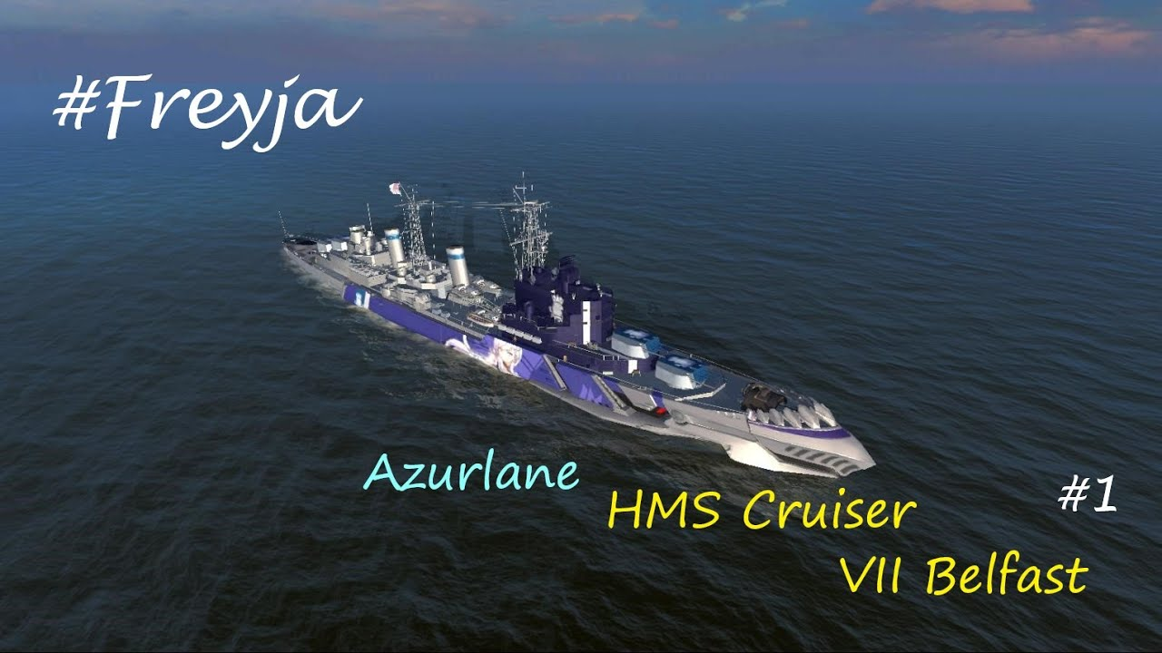 [ World of Warships Blitz ]HMS Cruiser [Azurlane] / VII Belfast Play Video  #Freyja