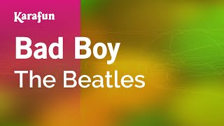 Bad Boy - The Beatles | Karaoke Version | KaraFun