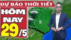 Dự báo thời tiết hôm nay mới nhất ngày 29/5/2020 | Dự báo thời tiết 3 ngày tới