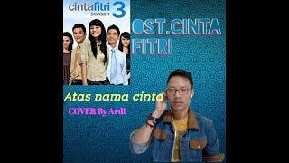 Atas nama cinta ( OST. Cinta Fitri ) - Rossa . Cover