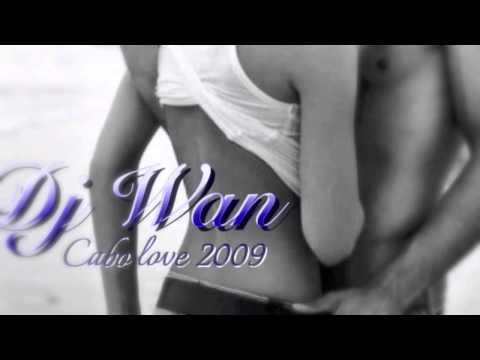 Dj J-Wan Cabo Love Mix 2009