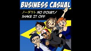 ノーダウト (No Doubt) / Shake It Off - Business Casual A Cappella
