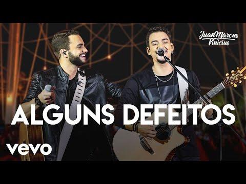 Juan Marcus & Vinicius - Alguns Defeitos (Ao Vivo Em São José Do Rio Preto / 2019)