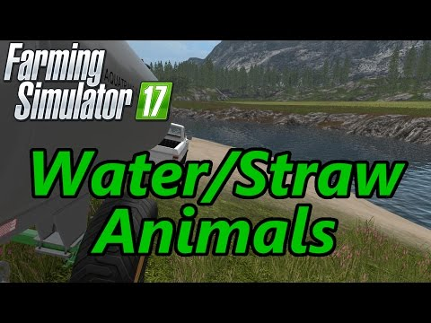 Farming Simulator 17 Tutorial | Water & Straw for Animals