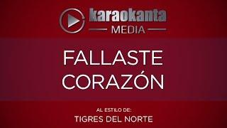 Karaokanta - Tigres del Norte - Fallaste corazón