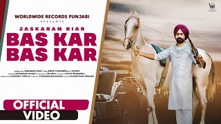 BAS KAR BAS KAR (OFFICIAL VIDEO) by JASKARAN RIAR | GAME CHANGERS | LATEST PUNJABI SONG 2021