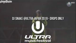 DJ Snake @Ultra Japan 2019 - Drops Only