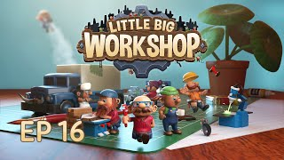 LITTLE BIG WORKSHOP EP 16 - THE FACTORY IS GROWING RAPIDLY!
