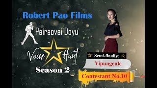 Yipungcule || Contestant 10 || Loyal || Semi Final || Pairaovei Doyu Voice Hunt S2 ||