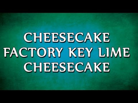 Cheesecake Factory Key Lime Cheesecake | RECIPES | EASY TO LEARN