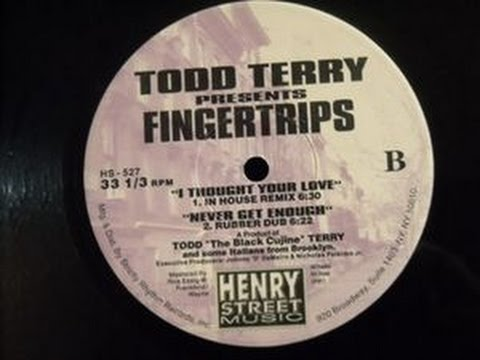 Todd Terry - Never get Enough (Rubber Dub)