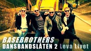 Dansbandslåten 2 (Leva Livet) med Basebrothers