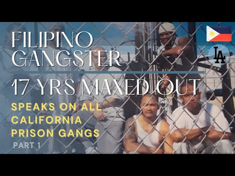 LA Filipino Gangster Speaks On Doing Time With All California Prison Gangs. 17yrs Maxed Out.