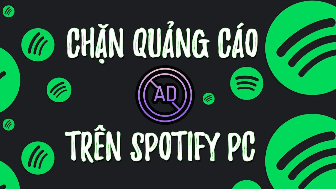 Chặn quảng cáo trên Spotify PC   Không cần sửa file hosts